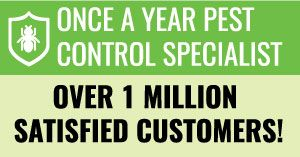 Once a year pest control specialist - Over 1 million satisfied customers!
